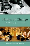 Habits of Change:An Oral History of American Nuns