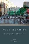 Post-Islamism:The Changing Faces of Political Islam