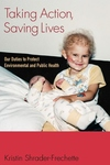 Taking Action, Saving Lives:Our Duties to Protect Environmental and Public Health