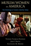 Muslim Women in America:The Challenge of Islamic Identity Today
