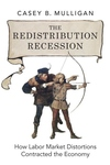 The Redistribution Recession:How Labor Market Distortions Contracted the Economy