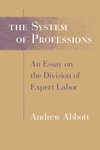 The System of Professions:An Essay on the Division of Expert Labor