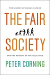 The Fair Society:The Science of Human Nature and the Pursuit of Social Justice