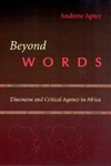 Beyond Words:Discourse and Critical Agency in Africa