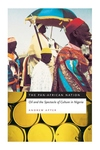 The Pan-African Nation:Oil and the Spectacle of Culture in Nigeria