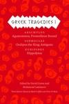 Greek Tragedies 1:Aeschylus - Agamemnon, Prometheus Bound; Sophocles: Oedipus the King, Antigone; Euripides: Hippolytus