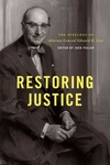 Restoring Justice:The Speeches of Attorney General Edward H. Levi