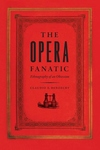 The Opera Fanatic:Ethnography of an Obsession