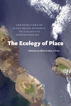 The Ecology of Place:Contributions of Place-Based Research to Ecological Understanding