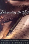 Interpreting the Self:Two Hundred Years of American Autobiography