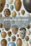 The Book of Eggs:A Life-Size Guide to the Eggs of Six Hundred of the World's Bird Species