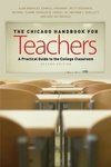 The Chicago Handbook for Teachers:A Practical Guide to the College Classroom