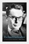Richard Hofstadter:An Intellectual Biography