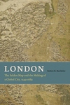 London:The Selden Map and the Making of a Global City, 1549-1689