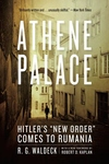 Athene Palace:Hitler's New Order Comes to Rumania
