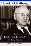 Hayek's Challenge:An Intellectual Biography of F. A. Hayek