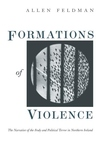 Formations of Violence:The Narrative of the Body and Political Terror in Northern Ireland