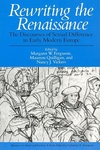 Rewriting the Renaissance:The Discourses of Sexual Difference in Early Modern Europe