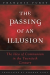 The Passing of an Illusion:The Idea of Communism in the Twentieth Century