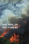 The Fate of the Forest:Developers, Destroyers, and Defenders of the Amazon