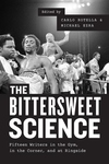 The Bittersweet Science: Fifteen Writers in the Gym, in the Corner, and at Ringside