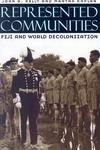 Represented Communities:Fiji and World Decolonization