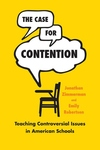 Case for Contention: Teaching Controversial Issues in American Schools