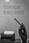 Tough Enough : Arbus, Arendt, Didion, Mccarthy, Sontag, Weil