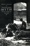 Theorizing Myth : Narrative, Ideology, and Scholarship