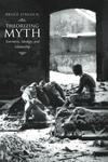 Theorizing Myth:Narrative, Ideology, and Scholarship