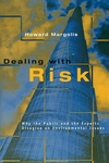 Dealing with Risk:Why the Public and the Experts Disagree on Environmental Issues