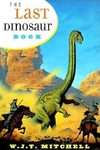 The Last Dinosaur Book:The Life and Times of a Cultural Icon