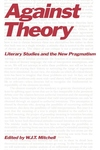 Against Theory:Literary Studies and the New Pragmatism
