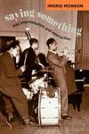 Saying Something:Jazz Improvisation and Interaction