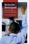 Schools Betrayed:Roots of Failure in Inner-City Education