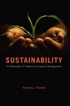 Sustainability : A Philosophy Of Adaptive Ecosystem Management