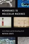 Membranes to Molecular Machines