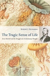 The Tragic Sense of Life:Ernst Haeckel and the Struggle over Evolutionary Thought