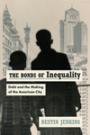 Bonds of Inequality: Debt and the Making of the American City