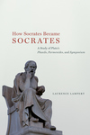 How Socrates Became Socrates