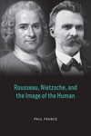 Rousseau, Nietzsche, and the Image of the Human