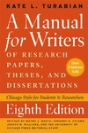 A Manual for Writers of Research Papers, Theses, and Dissertations, Eighth Edition:Chicago Style for Students and Researchers