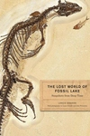 The Lost World of Fossil Lake:Snapshots from Deep Time