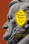 Richard Wagner:A Life in Music