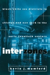 Interzones:Black/White Sex Districts in Chicago and New York in the Early Twentieth Century