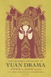 Columbia Anthology of Yuan Drama