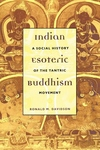Indian Esoteric Buddhism:A Social History of the Tantric Movement