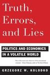 Truth, Errors, and Lies:Politics and Economics in a Volatile World