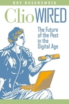 Clio Wired:The Future of the Past in the Digital Age