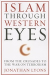 Islam Through Western Eyes:From the Crusades to the War on Terrorism